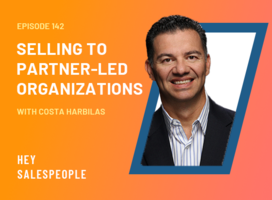 Selling to Partner-Led Organizations with Costa Harbilas
