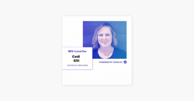 NPS I Love You: A Customer Success Podcast by Catalyst: E39- Out Of The Whirlwind (With Codi Gill, Vice President Client Success at TouchCare) on Apple Podcasts