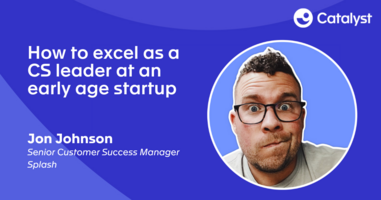 How To Excel As A CS Leader At An Early Stage Startup