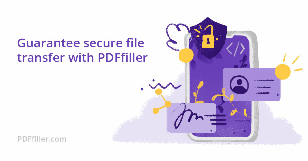 Learn how to guarantee secure file transfer with PDFfiller
