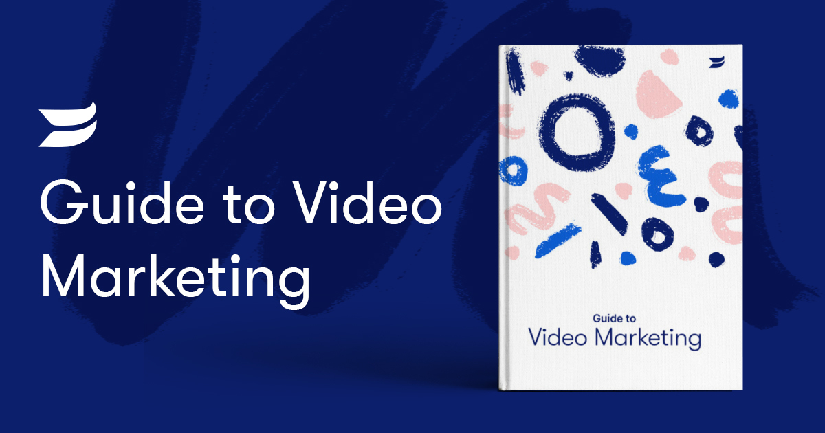 Wistia's Guide to Video Marketing-Tips, Tricks, and Tactics