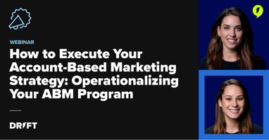 Webinar: How to Execute Your ABM Strategy