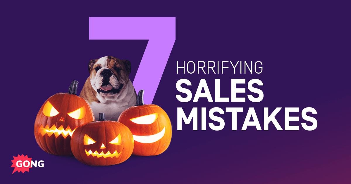 Horrifying Sales Mistakes That Haunt Deals