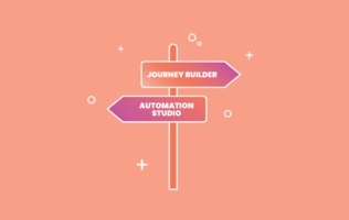 Journey Builder or Automation Studio: Which Do We Choose?