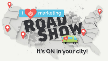 Road Trip! Join the i♥marketing Roadshow, Coming Soon to a City Near You