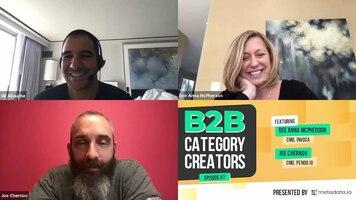 B2B Category Creators  Episode 7: Dee Anna McPherson and Joe Chernov
