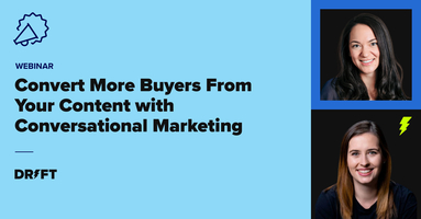 Webinar: Convert More Buyers From Your Content with Conversational Marketing