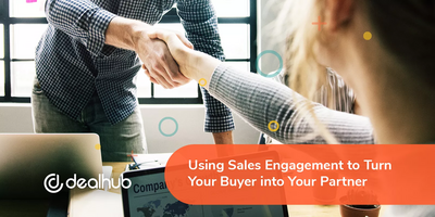 Using Sales Engagement to Turn Your Buyer into Your Partner