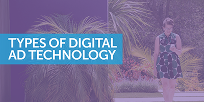 Types of Digital Ad Technology