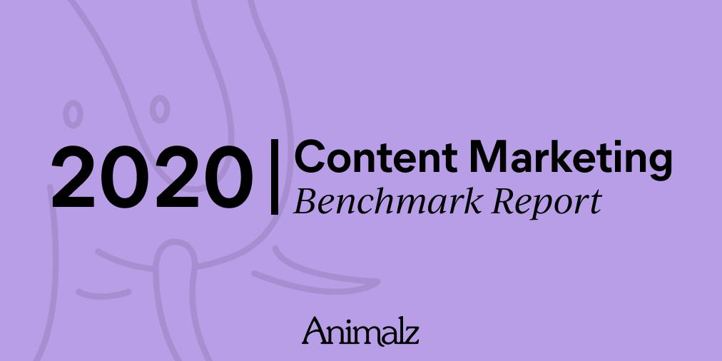 The Animalz Content Marketing Benchmark Report 2020