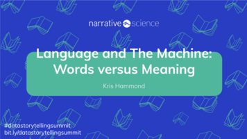 Language and The Machine: Words vs Meaning featuring Kris Hammond   Data Storytelling Virtual Summit