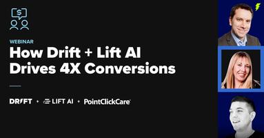 Webinar: How Drift + Lift AI Drives 4x Conversions
