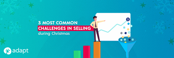 3 Most Common Challenges in Selling during Christmas - Adapt.io