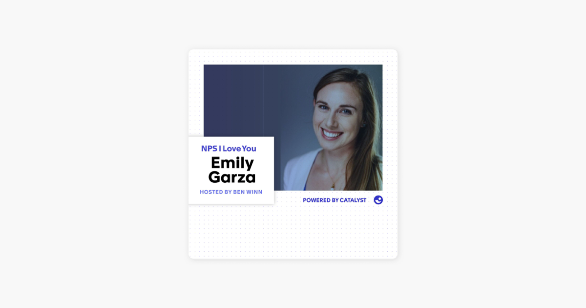 NPS I Love You: A Customer Success Podcast by Catalyst: E41- The Yellow Brick Roadmap (With Emily Garza,  AVP of Customer Success at Fastly) on Apple Podcasts