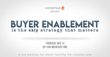Webinar: Buyer Enablement Is the Only Strategy That Matters
