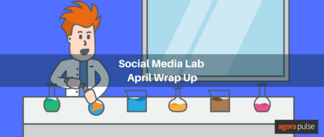 A Look at the Experiments in the Social Media Lab in April