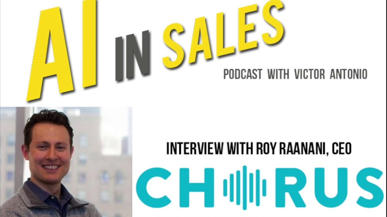 AI in Sales with Roy Raanani, CEO of Chorus.ai