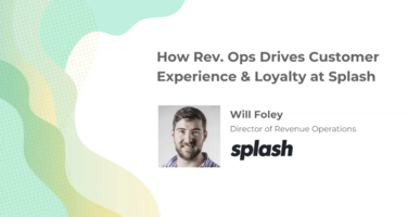 How Rev Ops Drives Customer Experience and Loyalty at Splash