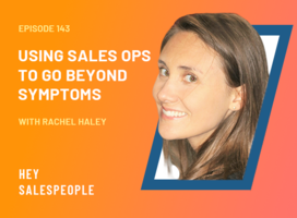 Using Sales Ops to Go Beyond Symptoms with Rachel Haley