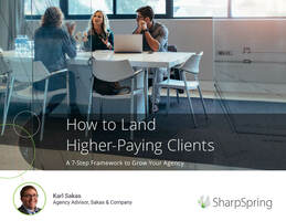 How to Land Higher-Paying Clients: A 7-Step Framework to Grow Your Agency