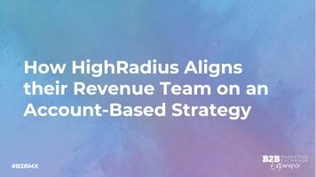 How HighRadius Aligns Their Revenue Team On An Account-Based Strategy With 6sense  Webinar