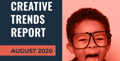 August 2020 Creative Trends Report