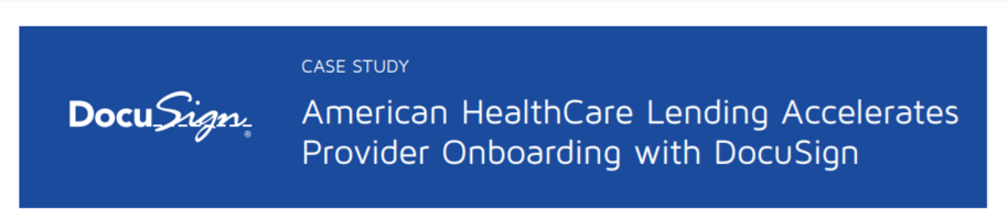 American HealthCare Lending Accelerates Provider Onboarding with DocuSign