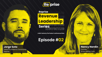 The Reprise Revenue Leadership Mini-Series, Ep 02 | Nancy Nardin, Founder at Smart Selling Tools – Reprise